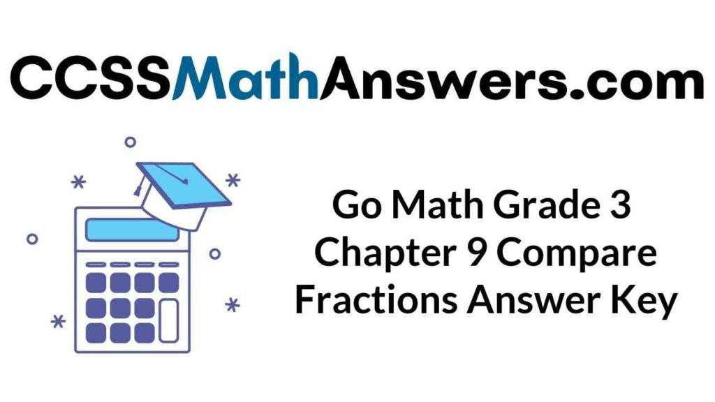 go-math-grade-3-chapter-9-compare-fractions-answer-key