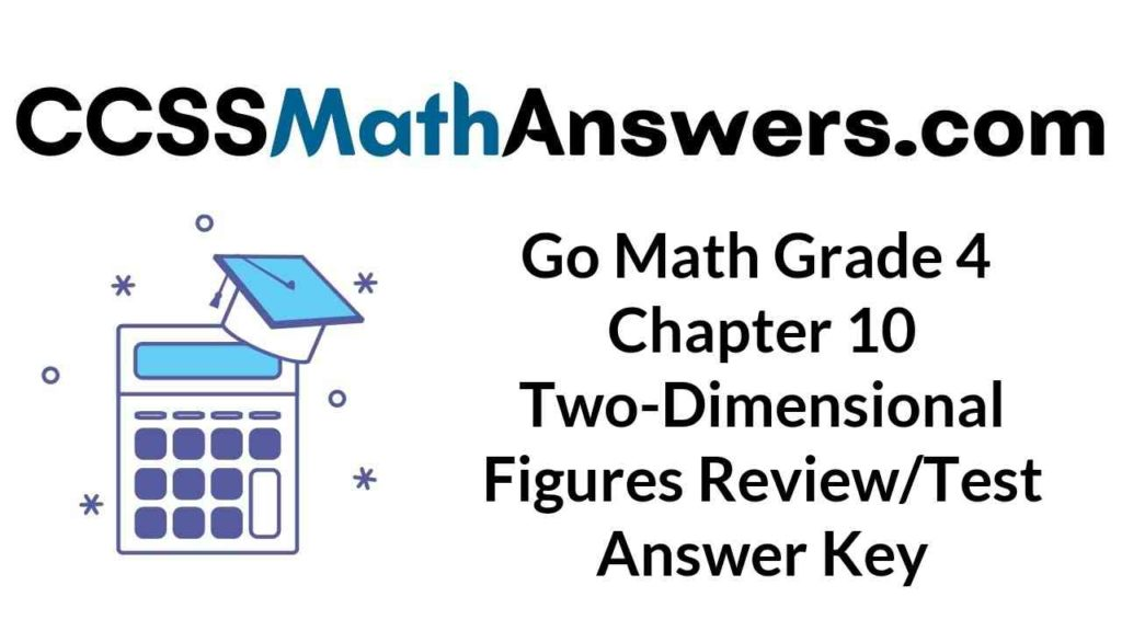 go-math-grade-4-chapter-10-two-dimensional-figures-review-test-answer-key