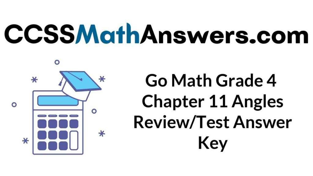go-math-grade-4-chapter-11-angles-review-test-answer-key