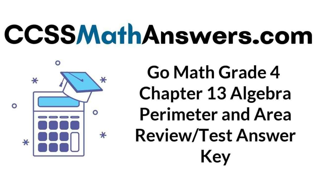 go-math-grade-4-chapter-13-algebra-perimeter-and-area-review-test-answer-key