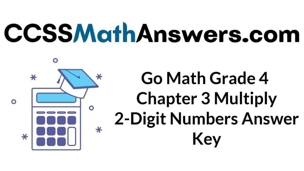 go-math-grade-4-chapter-3-multiply-2-digit-numbers-answer-key