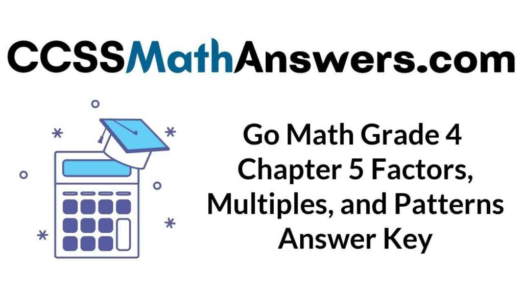go-math-grade-4-chapter-5-factors-multiples-and-patterns-answer-key