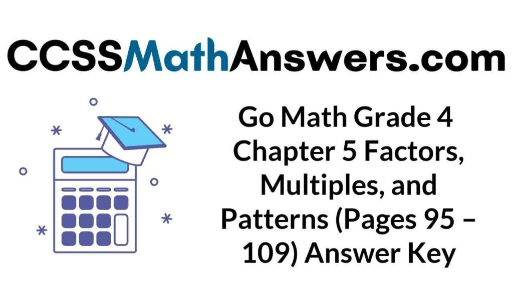 go-math-grade-4-chapter-5-factors-multiples-and-patterns-pages-95-109-answer-key