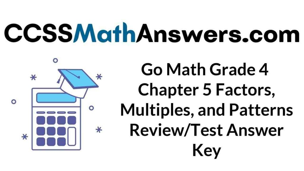 go-math-grade-4-chapter-5-factors-multiples-and-patterns-review-test-answer-key