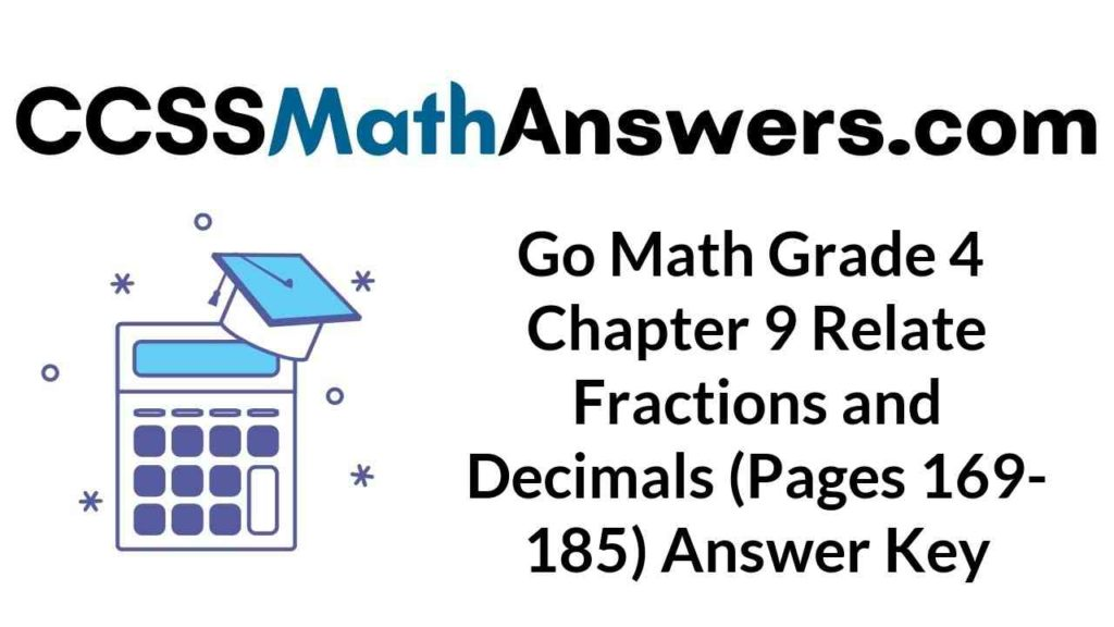 go-math-grade-4-chapter-9-relate-fractions-and-decimals-pages-169-185-answer-key