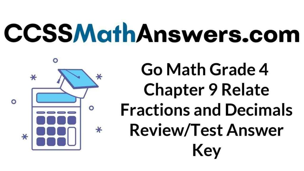 go-math-grade-4-chapter-9-relate-fractions-and-decimals-review-test-answer-key