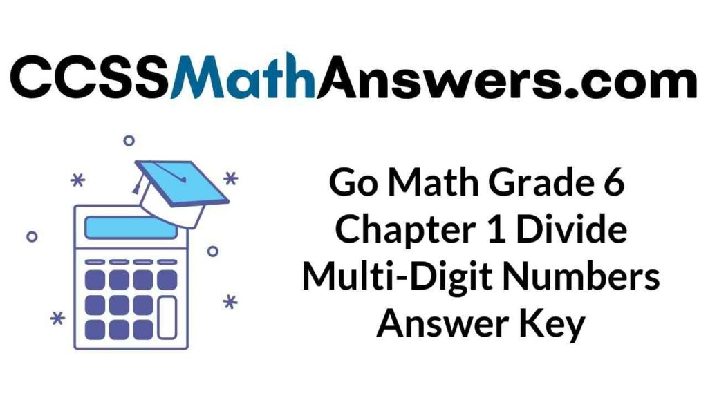 go-math-grade-6-chapter-1-divide-multi-digit-numbers-answer-key