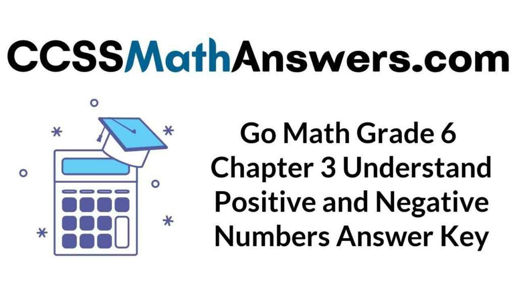 go-math-grade-6-chapter-3-understand-positive-and-negative-numbers-answer-key