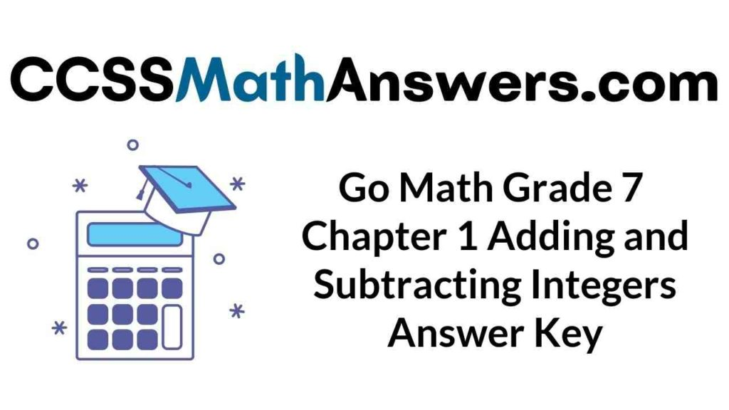 go-math-grade-7-chapter-1-adding-and-subtracting-integers-answer-key