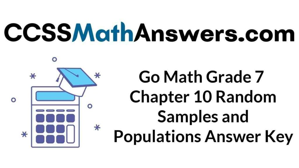 go-math-grade-7-chapter-10-random-samples-and-populations-answer-key