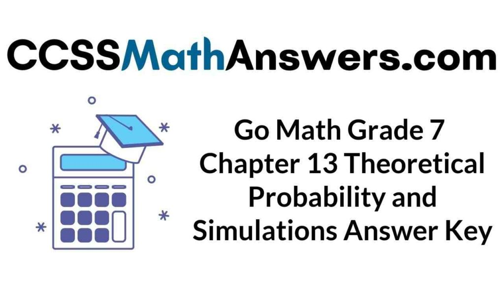 go-math-grade-7-chapter-13-theoretical-probability-and-simulations-answer-key
