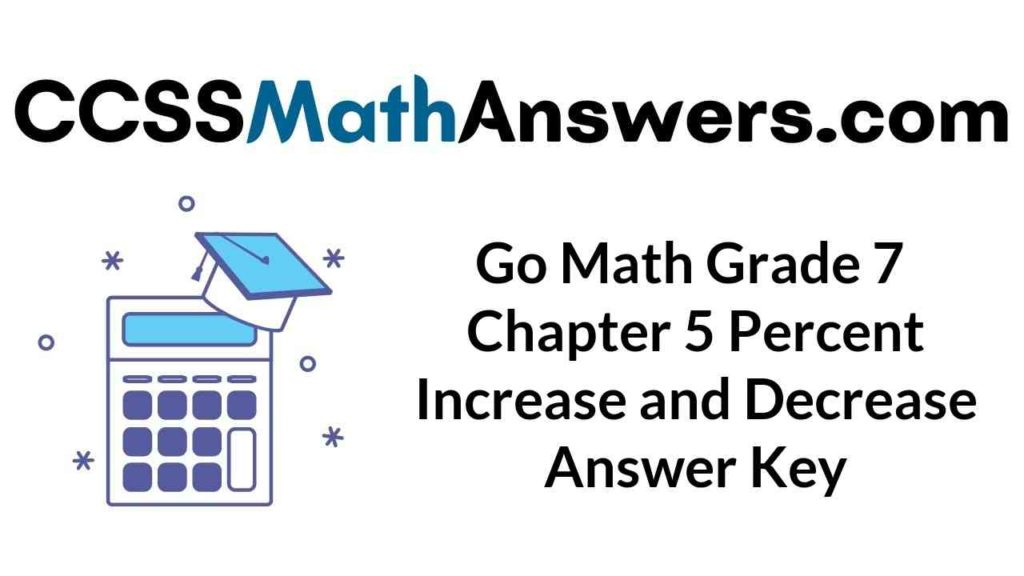 go-math-grade-7-chapter-5-percent-increase-and-decrease-answer-key