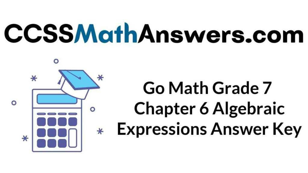 go-math-grade-7-chapter-6-algebraic-expressions-answer-key