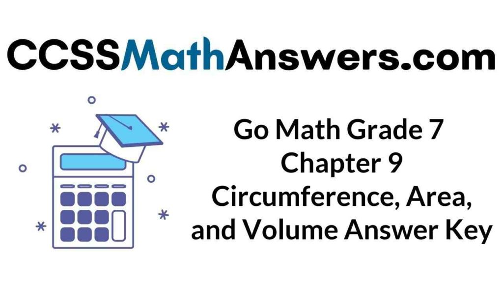 go-math-grade-7-chapter-9-circumference-area-and-volume-answer-key