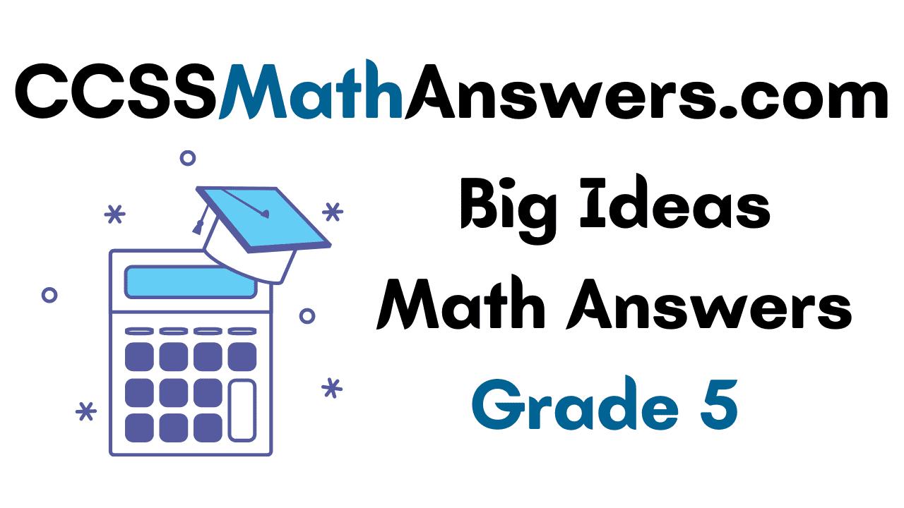 Big Ideas Math Answers Grade 5   Big Ideas Math Book 5th ...