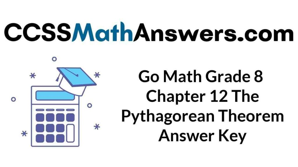 go-math-grade-8-chapter-12-the-pythagorean-theorem-answer-key