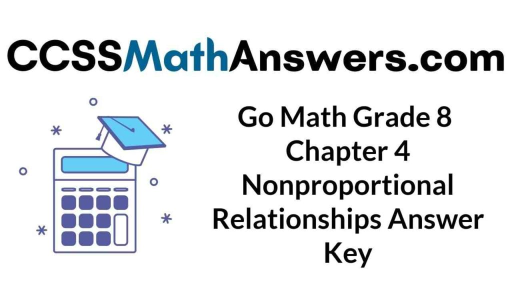 go-math-grade-8-chapter-4-nonproportional-relationships-answer-key