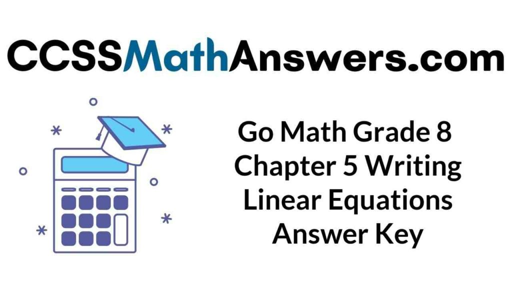 go-math-grade-8-chapter-5-writing-linear-equations-answer-key