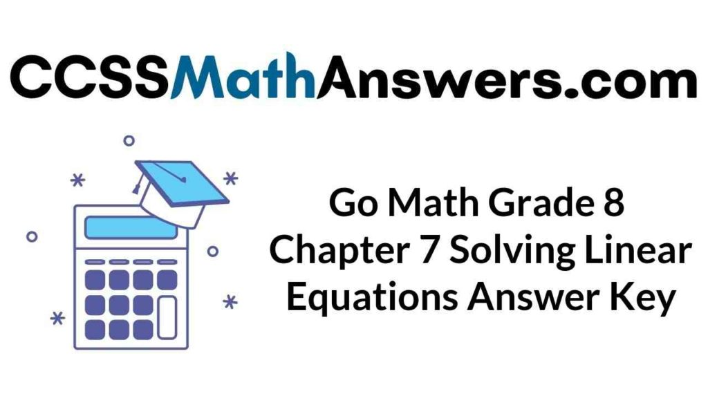 go-math-grade-8-chapter-7-solving-linear-equations-answer-key