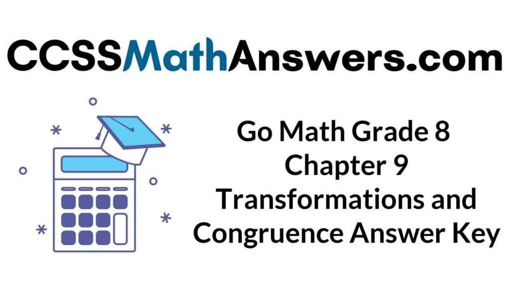 go-math-grade-8-chapter-9-transformations-and-congruence-answer-key