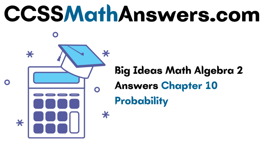 Big Ideas Math Algebra 2 Answers Chapter 10 Probability