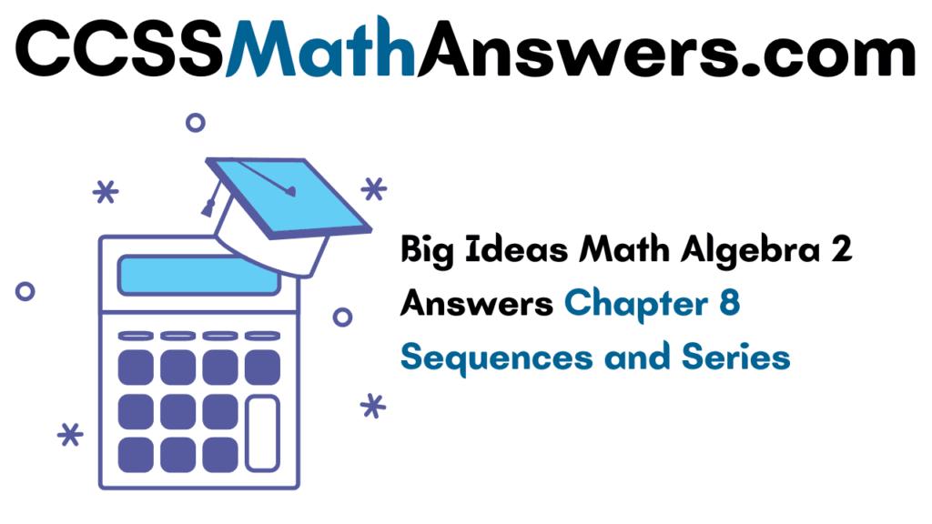 Big Ideas Math Algebra 2 Answers Chapter 8