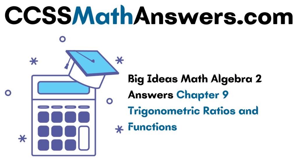 Big Ideas Math Algebra 2 Answers Chapter 9