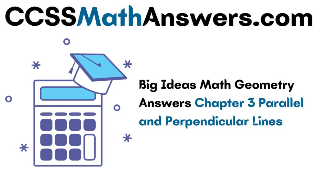 Big Ideas Math Geometry Answers Chapter 3
