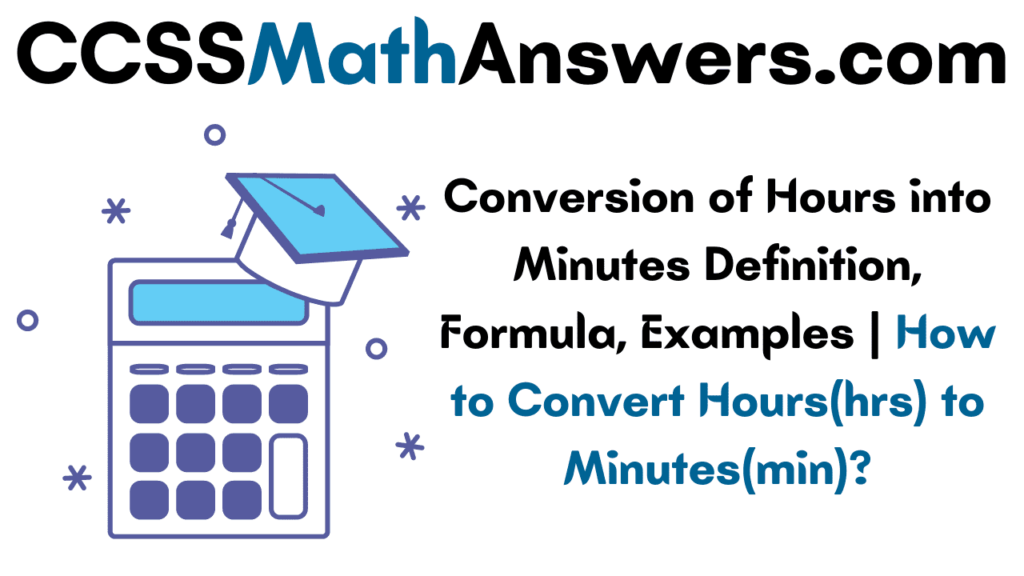 Conversion of Hours into Minutes