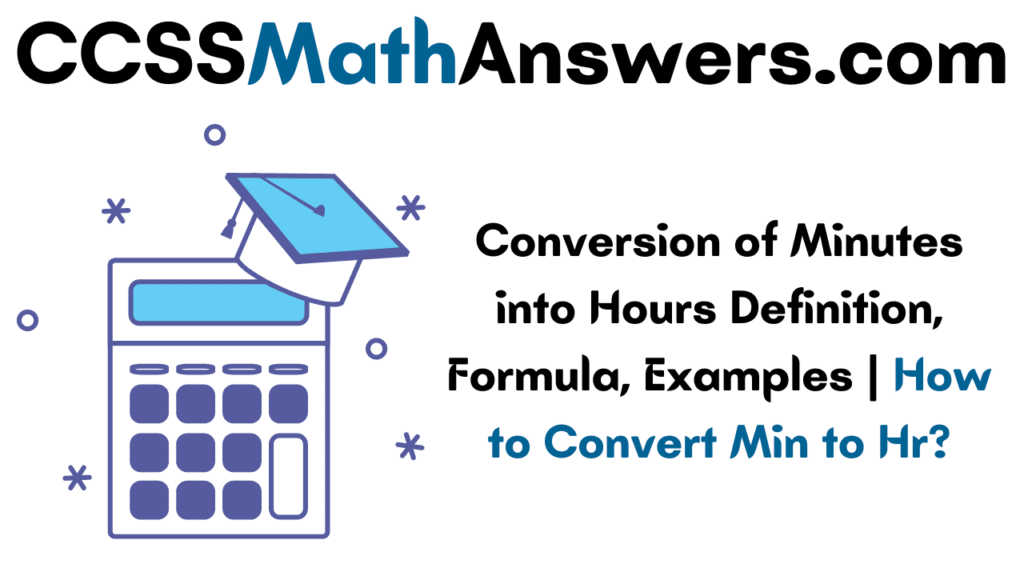 Conversion of Minutes into Hours