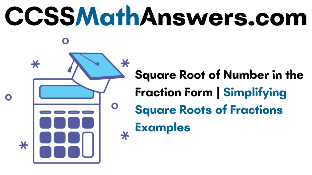 Square Root of Number in the Fraction Form