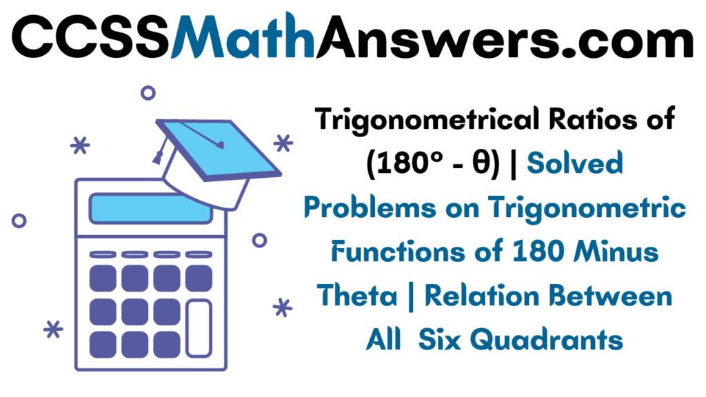 Trigonometrical Ratios of (180° - θ)