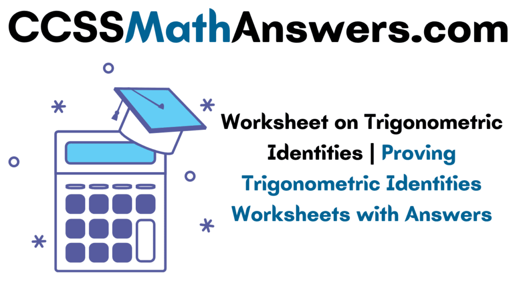 Worksheet On Trigonometric Identities