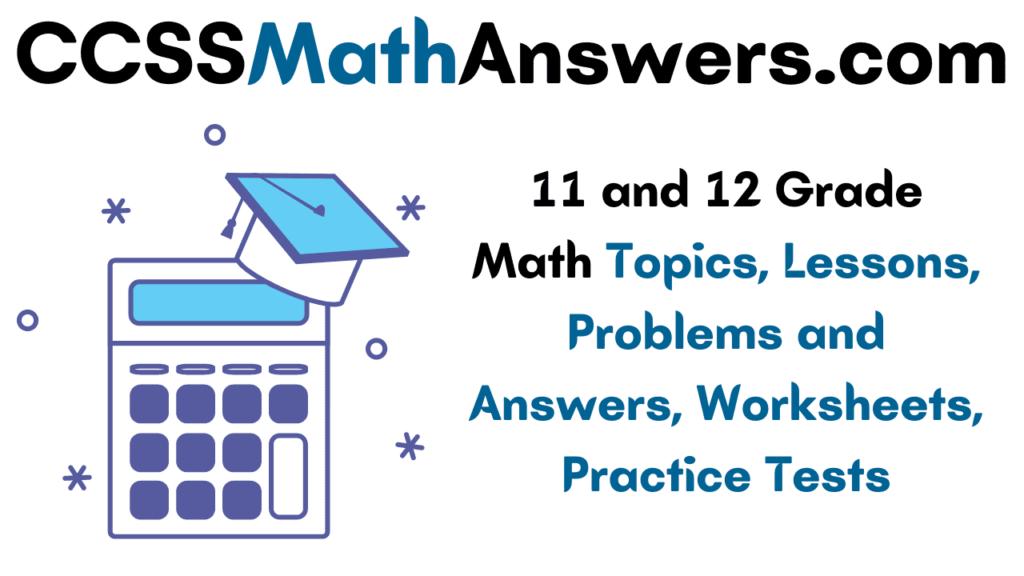 11 and 12 Grade Math