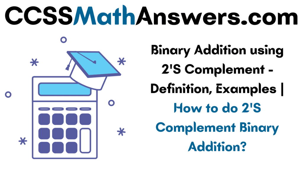Binary Addition using 2'S Complement