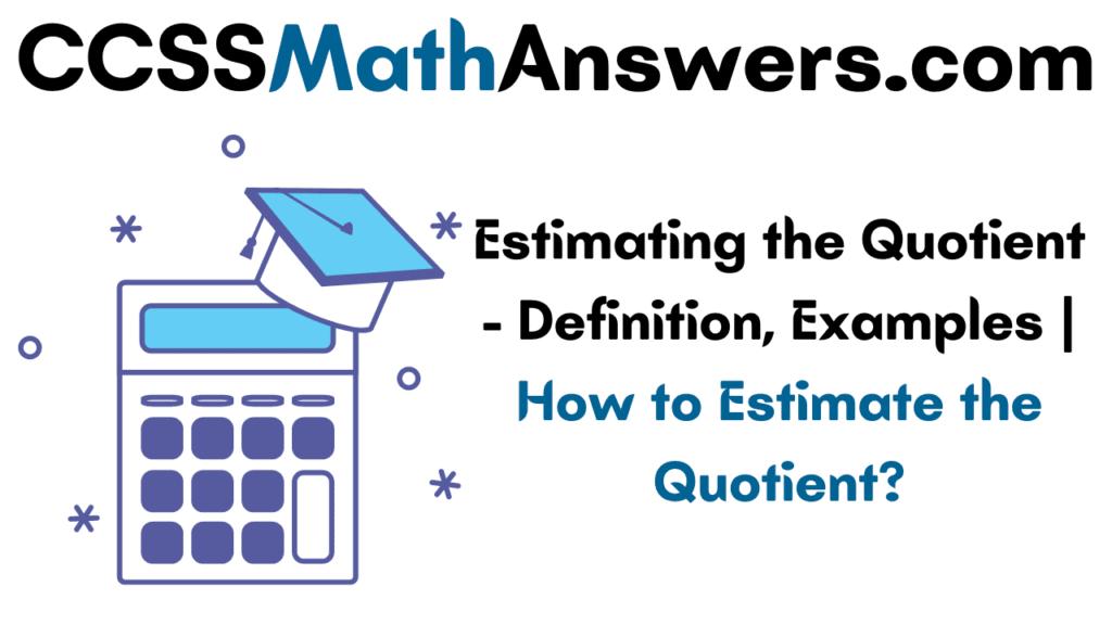 Estimating the Quotient