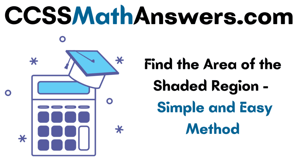 Find the Area of Shaded Region