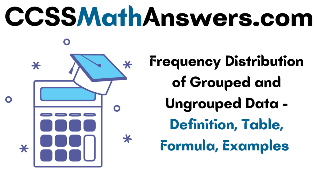 Frequency Distribution of Grouped and Ungrouped Data