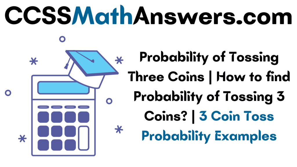 Probability of Tossing Three Coins