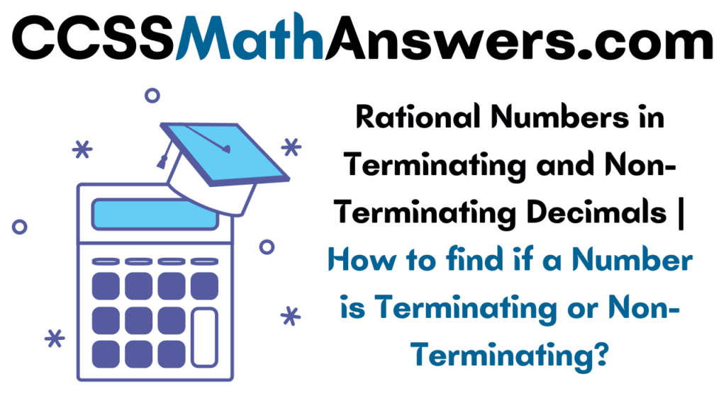 Rational Numbers in Terminating and Non-Terminating Decimals