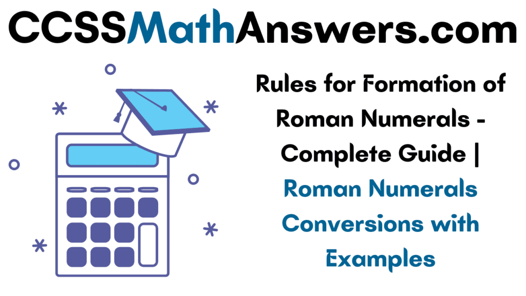 Rules for Formation of Roman Numerals