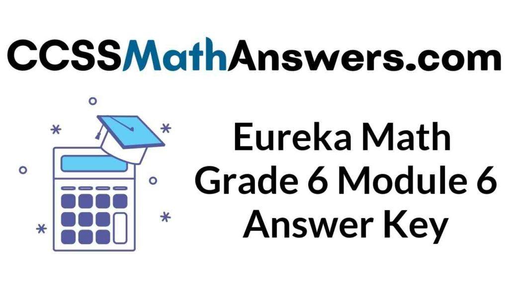 eureka-math-grade-6-module-6-answer-key