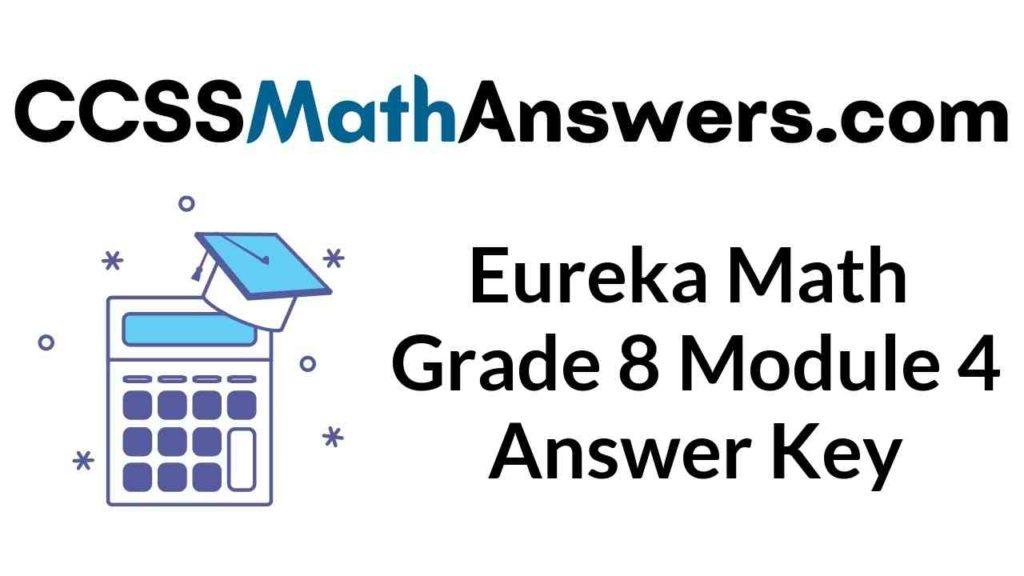 eureka-math-grade-8-module-4-answer-key