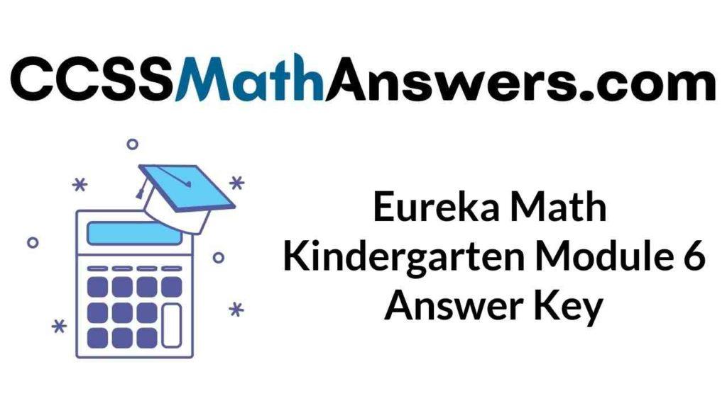 eureka-math-kindergarten-module-6-answer-key