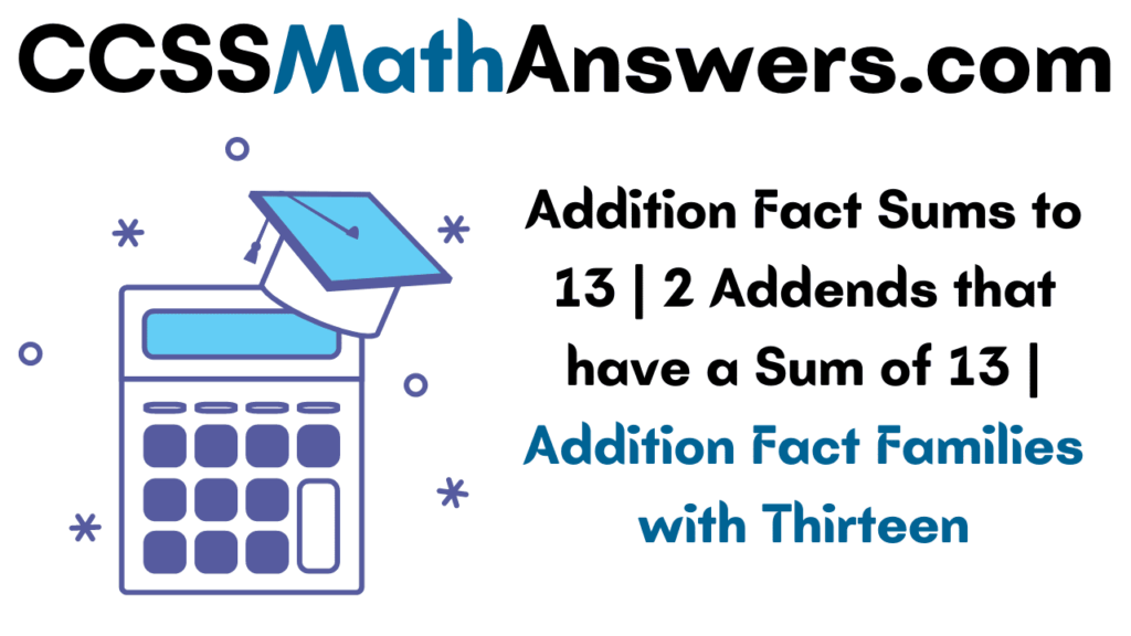 Addition Fact Sums to 13