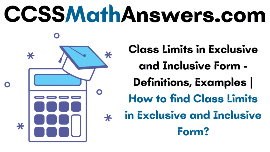Class Limits in Exclusive and Inclusive Form