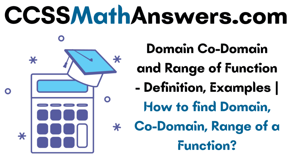 Domain Co-Domain and Range of Function