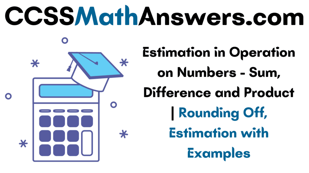 Estimation in Operations on Numbers