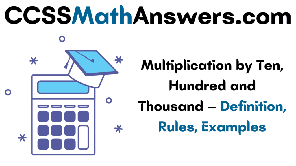 Multiplication by Ten, Hundred and Thousand