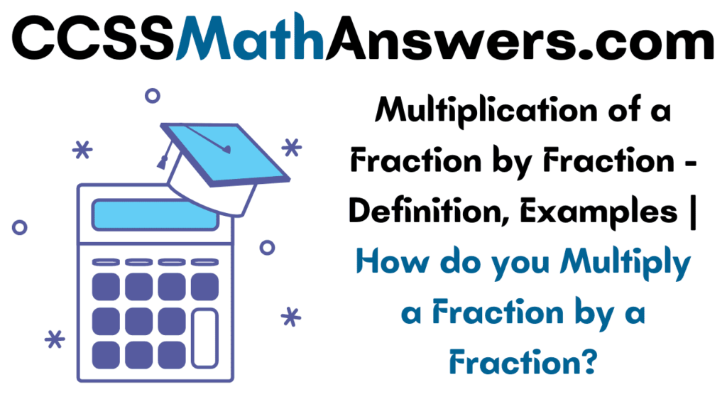 Multiplication of a Fraction by Fraction